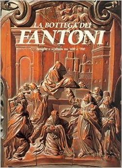 Book La bottega di Fantoni. Intaglio e scultura tra '400 e '700.
