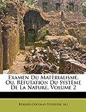 Examen du Matèrialisme, Ou, Rèfutation du Système de la Nature, Bergier (Nicolas-Sylvestre M.), 1246577585