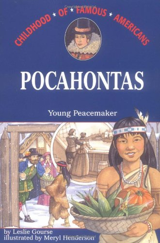 Pocahontas: Young Peacemaker (Childhood of Famous Americans) ()