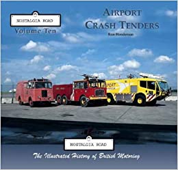 Airport Crash Tenders 1950-1999 (Nostalgia Road) by Ron Henderson (2006-06-06)