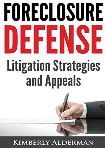Foreclosure Defense: Litigation Strategies and Appeals (Best Way To Find Foreclosures And Short Sales)