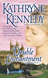 Double Enchantment, Kathryne Kennedy, 0505527634