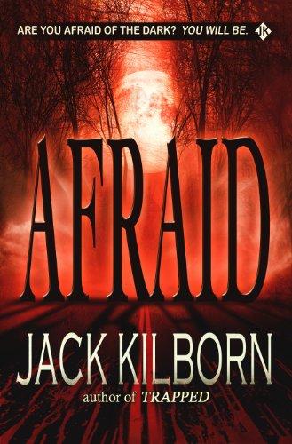 Afraid - A Novel of Terror (The Konrath/Kilborn Collective)