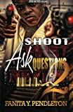 Shoot First Ask Questions Never Part 2, Fanita Pendleton, 149098402X