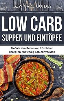 low carb suppen und eint pfe einfach abnehmen mit k stlichen rezepten mit wenig kohlenhydraten. Black Bedroom Furniture Sets. Home Design Ideas