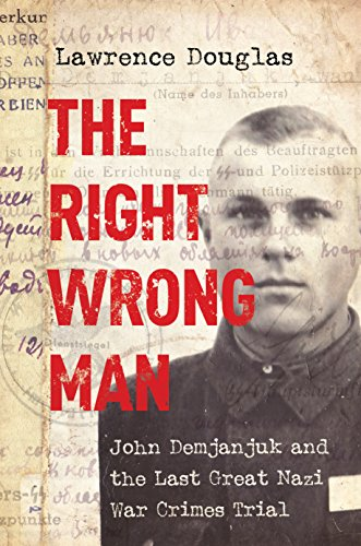 Amazon the right wrong man john demjanjuk and the last great the right wrong man john demjanjuk and the last great nazi war crimes trial by fandeluxe Document