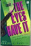 img - for The Eyes Have It: The First Private Eye Writers of America Anthology (Mysterious library) book / textbook / text book