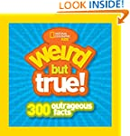 Weird But True: 300 Outrageous Facts