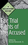 Fair Trial Rights of the Accused, Ronald Banaszak, 0313305250