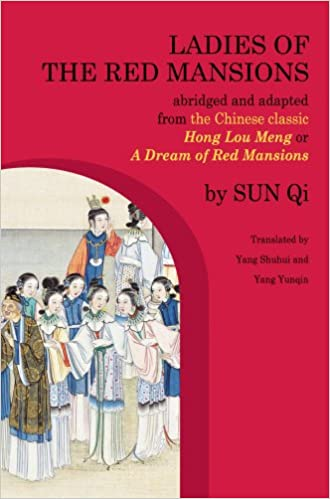Ladies of the Red Mansions: Abridged and Adapted from the Chinese Classic Hong Lou Meng, or a Dream of Red Mansions