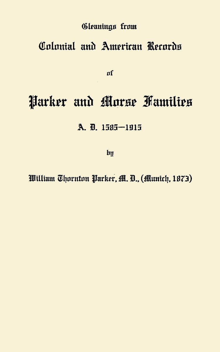 Gleanings From Colonial and American Records of Parker and Morse Families A.D. 1585 -- 1915 pdf