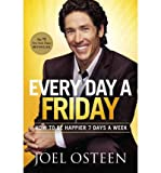 img - for Every Day a Friday : How to Be Happier 7 Days a Week(Hardback) - 2011 Edition book / textbook / text book