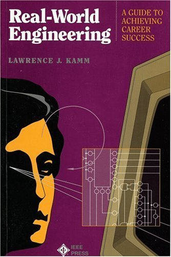 Real-World Engineering: A Guide to Achieving Career Success by Kamm Lawrence J. (1991-01-01) Paperback