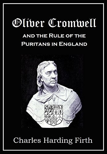 Oliver Cromwell and the Rule of the Puritans in England (1908)