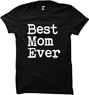 516a39df Amazon.com: Best Mom Ever - Mother's Day Mama Mommy Women's T-Shirt ...