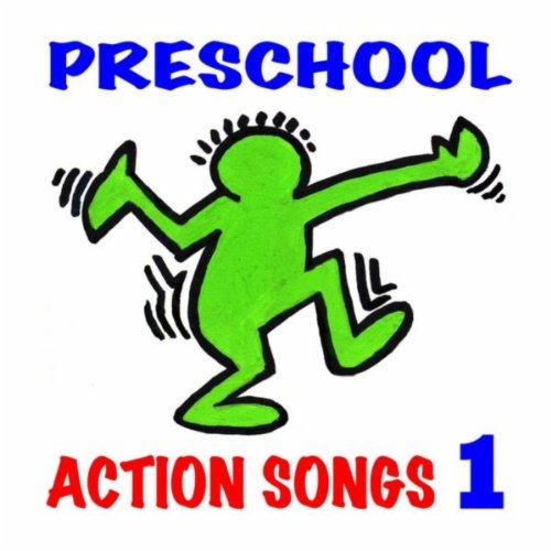 Preschool Action Songs 1 (Ages 3-7): Pre-K & Kindergarten Music for Young Children's Creative Movement, Exercise, Dance & Motion (Exercise Music)