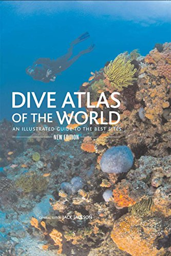 Dive Atlas of the World, 2nd: An Illustrated Guide to the Best Sites
