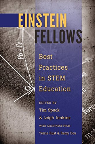Einstein Fellows: Best Practices in STEM Education – With assistance from Terrie Rust & Remy Dou (Educational Psychology)