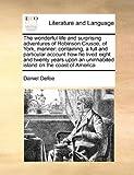 The Wonderful Life and Surprising Adventures of Robinson Crusoe, of York, Mariner, Daniel Defoe, 1171481969
