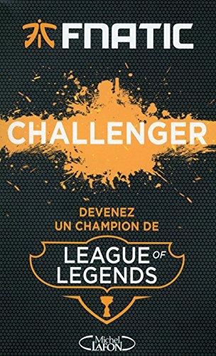 Challenger Devenez Un Champion De League Of Legends