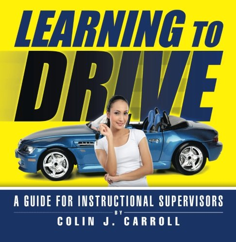 Learning to Drive: A Guide for Instructional Supervisors