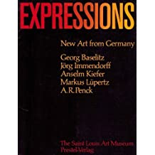 Expressions: New art from Germany : Georg Baselitz, Jorg Immendorff, Anselm Kiefer, Markus Lupertz, A.R. Penck by Cowart, Jack. (1983) Perfect Paperback