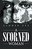 A Scorned Woman, Summer Dee, 1483697541