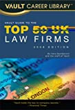 Vault Guide to the Top 50 United Kingdom Law Firms, 2009 Edition, Vera Djordjevich, 1581315953