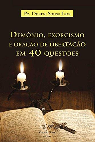 Demônio, exorcismo e oração de libertação em 40 questões
