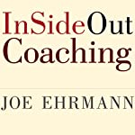 InSideOut Coaching: How Sports Can Transform Lives | Joe Ehrmann,Gregory Jordan,Paula Ehrmann