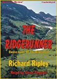 img - for The Ridgerunner by Richard Ripley (Elusive Loner of the Wilderness) from Books In Motion.com book / textbook / text book