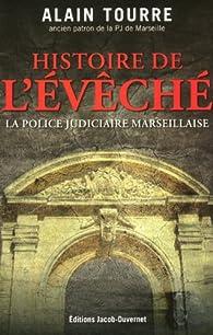 L'Histoire de l'évêché par Alain Tourre