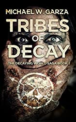 Tribes Of Decay (The Decaying World Saga Book 1)