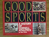 Good Sports: A History of Cornell Athletics