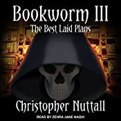 Bookworm III: The Best Laid Plans: Bookworm Series, Book 3 | Christopher Nuttall