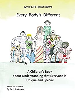 Every Body's Different: A Children's Book about ...