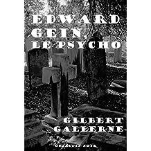 Edward Gein, le psycho (Gore et horreur : une histoire vraie) (French Edition)