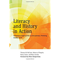 Literacy and History in Action: Immersive Approaches to Disciplinary Thinking, Grades 5–12 (Language and Literacy Series)