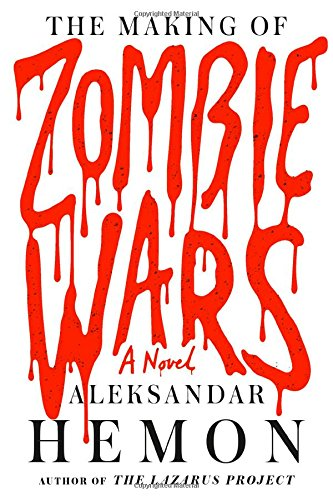 Image of The Making of Zombie Wars: A Novel