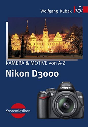 Nikon D3000, KAMERA & MOTIVE von A-Z: Systemlexikon