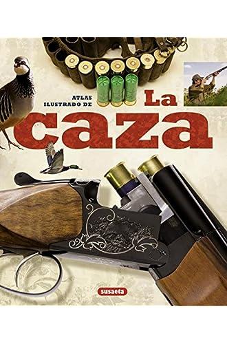 Caza, La. Atlas Ilustrado De