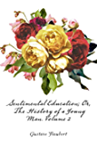 Sentimental Education; Or, The History of a Young Man. Volume 2