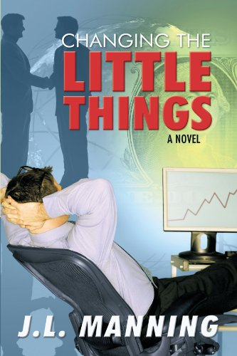 Changing the Little Things: A Novel