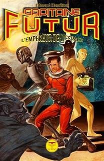 Capitaine Futur 01 : L'empereur de l'espace, Hamilton, Edmond