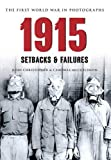 img - for 1915 The First World War in Photographs: Setbacks & Failures book / textbook / text book