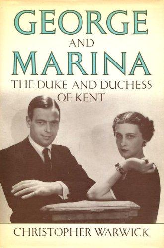 George and Marina: The Duke and Duchess of Kent