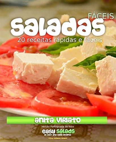 Saladas Fáceis: 20 receitas rápidas e fáceis (Portuguese Edition) by Anita Viriato