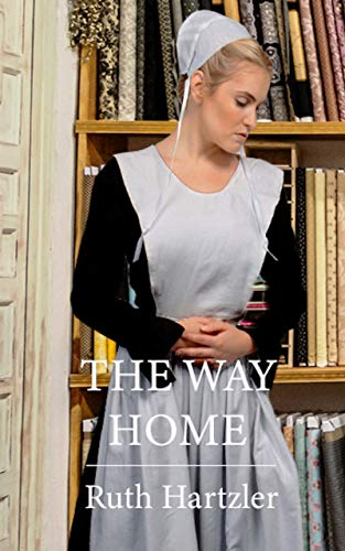 The Way Home: Amish Christian Romance (The Amish Millers Get Married Book 1) by [Hartzler, Ruth]
