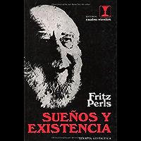 Sueños y existencia:(Gestalt Therapy Verbatim) (Terapia Gestaltica)