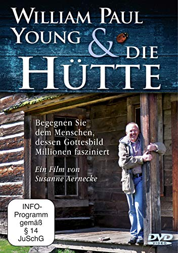 William Paul Young und 'Die Hütte'. DVD (Hütte Shops)